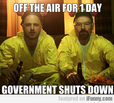 Off The Air For 1 Day, Government Shuts Down...