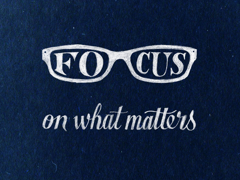13) Focus On What Matters.