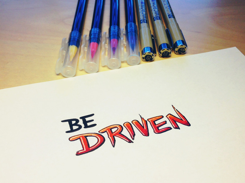 24) Be Driven.