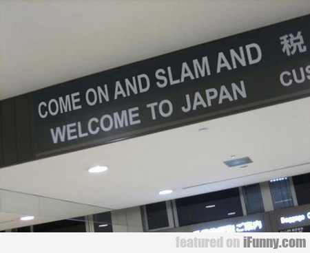 Come On And Slam And Welcome To Japan