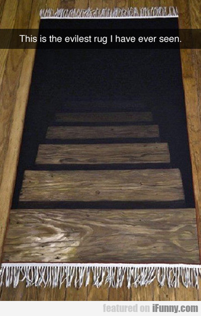 This Is The Evilest Rug I Have Ever Seen...