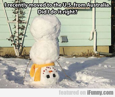 I Recently Moved From The U.s. To Australia...