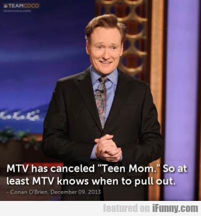 "Mtv Has Canceled ""teen Mom""..."