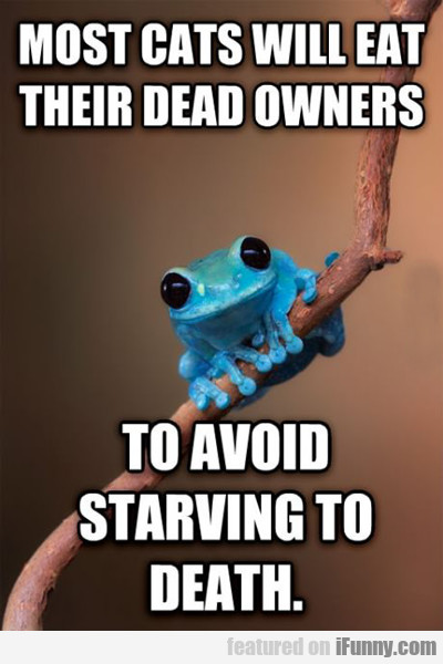 Most Cats Will Eat Their Dead Owners...