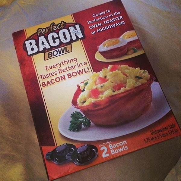 17.) Just think of what you could put in here... a bowl made of bacon.