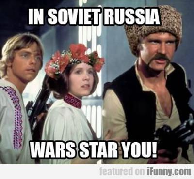 In Soviet Russia, Wars Star You...