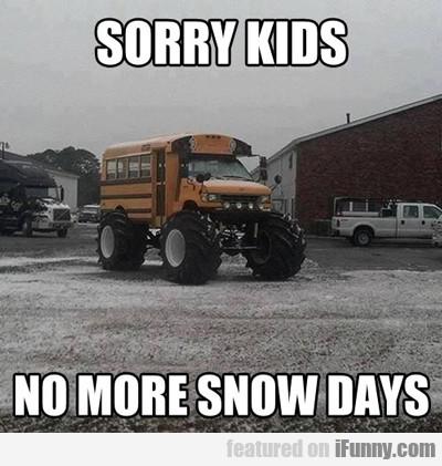Sorry Kids, No More Snow Days...