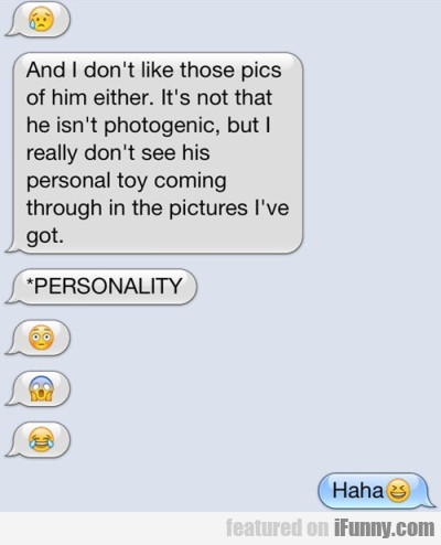 And I Don't Like Those Pictures Of Him Either