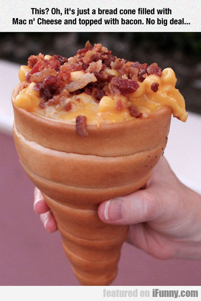This? Oh, It's Just A Bread Cone...