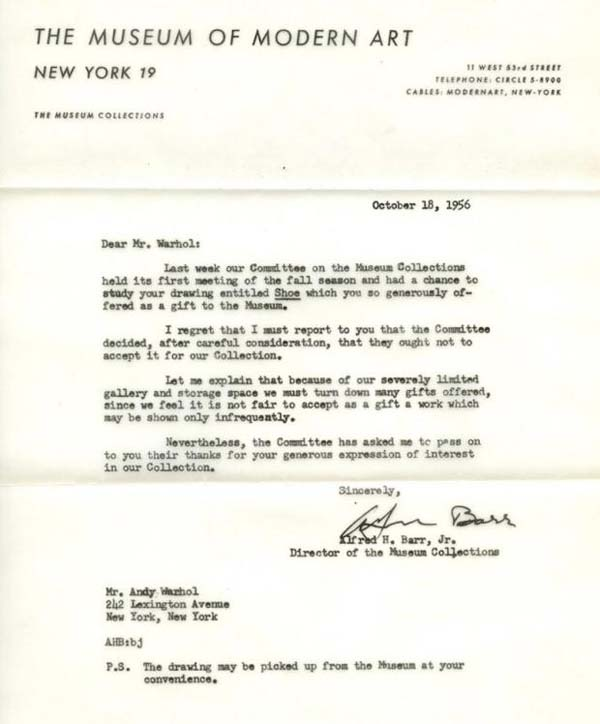 """2.) Andy Warhol: In 1956, Andy Warhol attempted to donate his work to the Museum of Modern Art. On October 18th the artist received a letter rejecting the work """"which you so generously offered as a gift to the Museum."""" (Today, MoMA owns 168 of Warhol's pieces.)"""