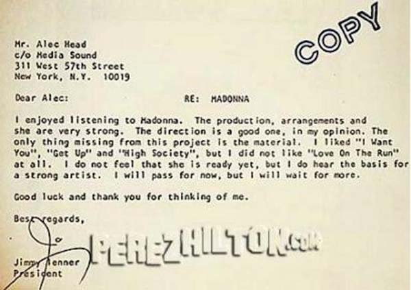 """4.) Madonna: This rejection letter sent to Madonna's team most likely took place before she signed with Sire Records in 1982, a year before she released her first, self-titled album. That album sold more than 10 million copies worldwide. Even though she was not """"ready yet."""""""