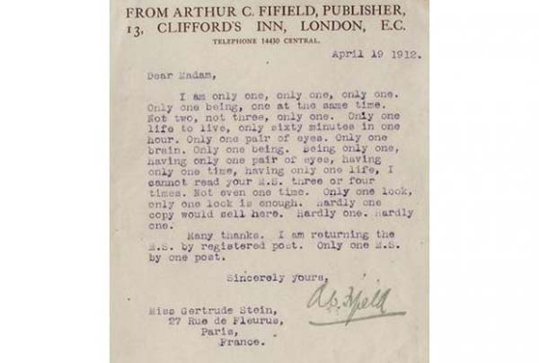7.) Gertrude Stein: This poet's prose was too dense for Arthur C. Fifield to even bother reading the full manuscript for The Making of Americans, which he declined in 1912.