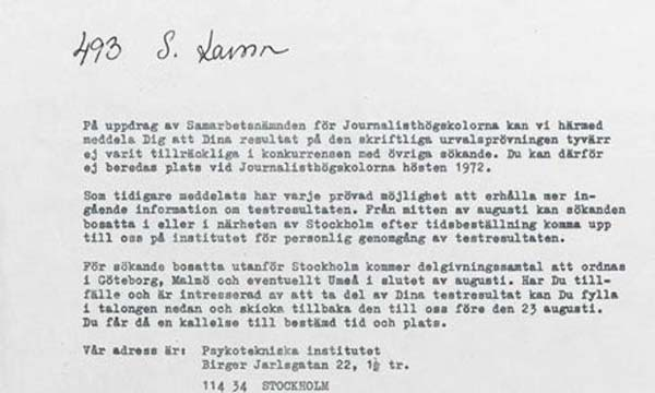 """9.) Stieg Larsson: This rejection to his application to journalism school in Stockholm at the Joint Committee of Colleges of Journalism was discussed by publisher Christopher MacLehose, who said, """"This is a letter saying 'you are not good enough to be a journalist' to a man who went on to create a supremely creative, crusading magazine which fought against the worsening tide of extreme right thinking and activity in Sweden."""""""