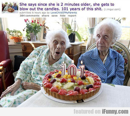 She Says Since She Is 2 Minutes Older...