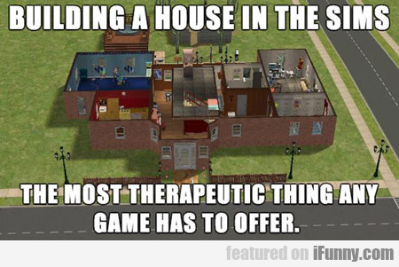 Building A House In The Sims, The Most...