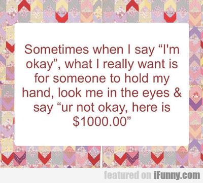 Sometimes When I Say I'm Okay...