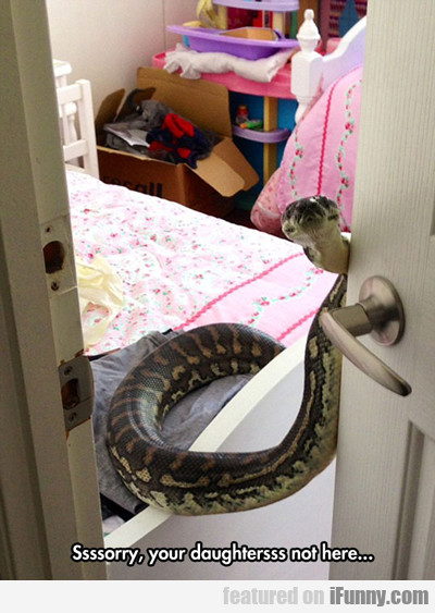 Ssssorry, Your Daughtersss Not Here...
