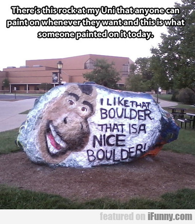 There's This Rock At My Uni That Anyone...