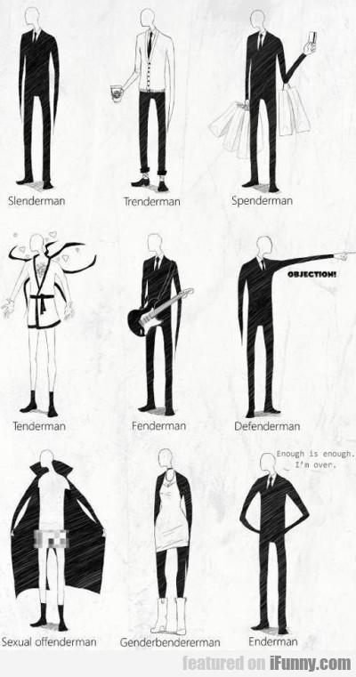 Slenderman - Trenderman - Spenderman
